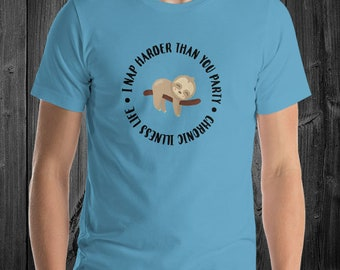 I Nap Harder Than You Party Sloth Adult Shirt - YOUR COLOR