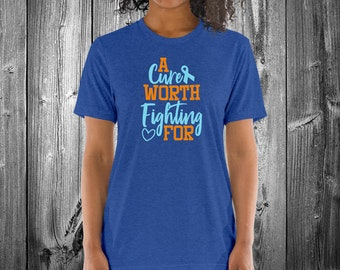 A Cure Worth Fighting For (Blue) Adult Shirt - YOUR COLOR SHIRT