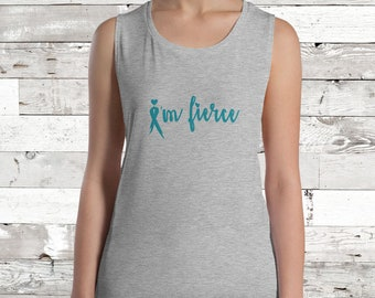 I'm Fierce Awareness Ladies Muscle Tank - YOUR COLOR