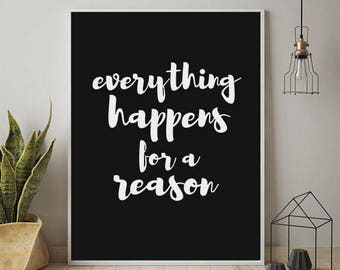 Everything Happens For a Reason, PRINTABLE WALL ART, Inspirational Print, Wall Decal,Motivational print, Home Wall Decor, Calligraphy Print,