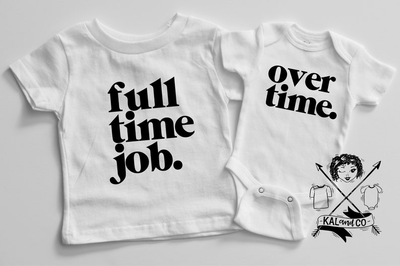 a407f6ee5e Full time job over time sibling shirts funny shirts toddler | Etsy