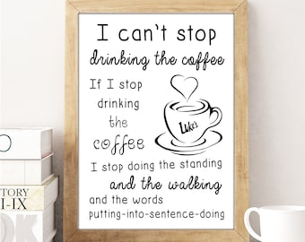 Gilmore Girls Coffee Mom Birthday Gift print coffee, Lorelai Gilmore quote, Mothers Day Luke's diner, I can't stop drinking the coffee Art