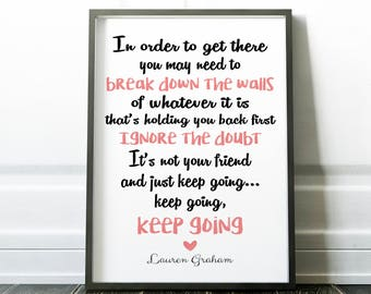 Keep Going motivational quote, Lauren Graham inspired Lorelai Gilmore Girls inspired, quote poster just keep going, talking as fast as I can