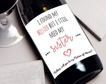 Bridesmaid Proposal, Will you be my bridesmaid wine label for sister, bridesmaid wine label, wedding, bridal party I found my mister
