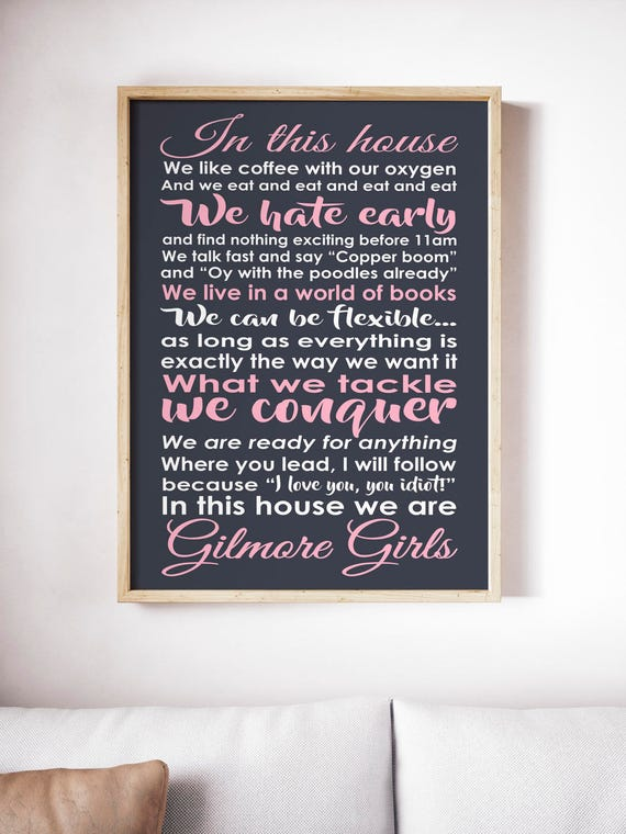 Gilmore Girls In This House Quotes Oy with the poodles ready for anything coffee with my oxygen poster wall art Gilmore Girls quote art