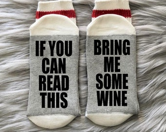 Wine Socks-Bring Me Some Wine-If You Can Read This-Wine Gift Idea-Birthday Gift-Mother's Day Gift