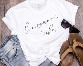 Honeymoon Shirt, Newlywed Shirt, Honeymoon Vibes, Newlyweds, Honeymoon shirts, Just Married Shirt, Wife Shirt, Honeymoon Vibes Shirt