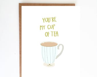 You're My Cup of Tea Love Card