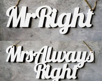 Chair Sign Mr Right and Mrs Always Right, Wedding, Bride Groom, Chair Sign