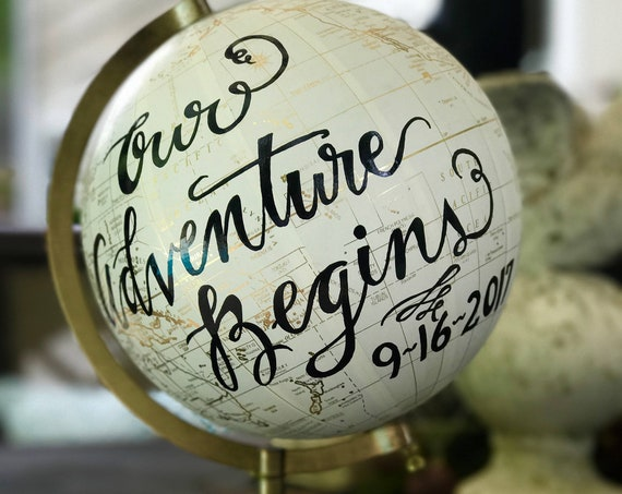 Custom Wedding Guestbook Globe w/ Calligraphy / Our Adventure Begins / You Are My Greatest Adventure / White and Gold Calligraphy Globe