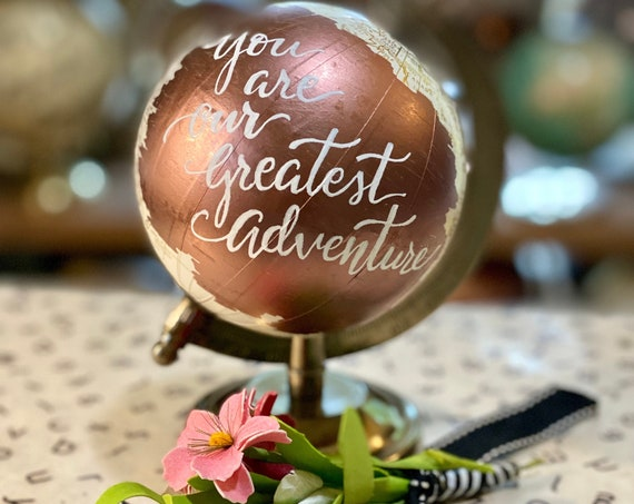 Rose Gold Color Splash on Mini White and Gold Globe  - You are our Greatest Adventure quote - Great for Modern Baby Girl Nursery