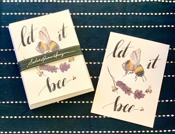 LET IT BEE Original Design Set of 6 Notecards / Great for Special Messages / White Cardstock w/envelope / Blank Notecard with Bee