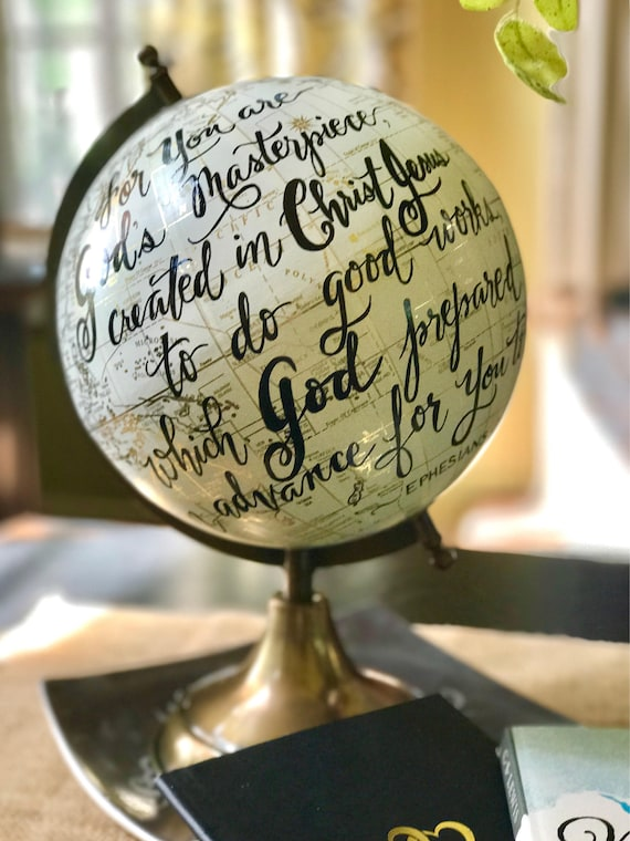 Scripture Globe / Custom Calligraphy / Full scripture quote or other longer scripture quote or wording choice - White and Gold globe
