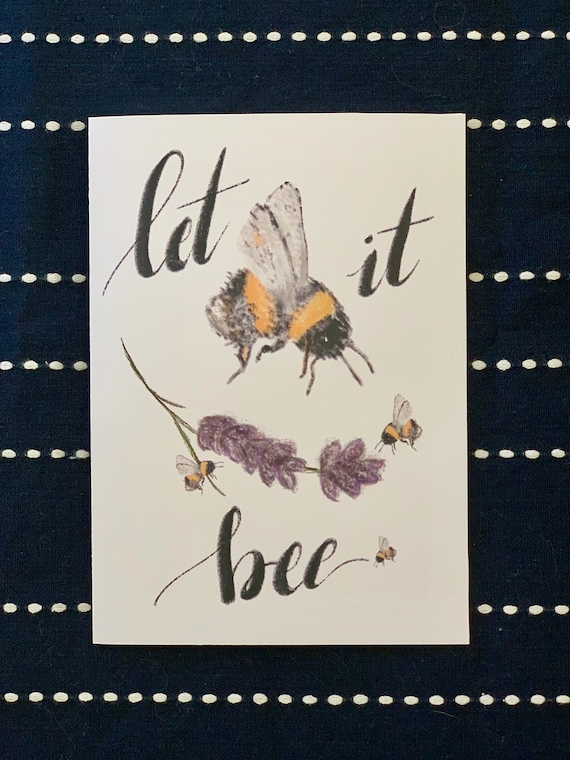 LET IT BEE Original Design Note Cards / Great for Special Messages / White Cardstock w/envelope / Blank Notecard with Bee
