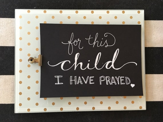 "Custom Calligraphy ""For This Child I Have Prayed"" White Ink Chalkboard Art Print / Heavyweight Chalkboard Paper and Chalk Pen / Frameable /"