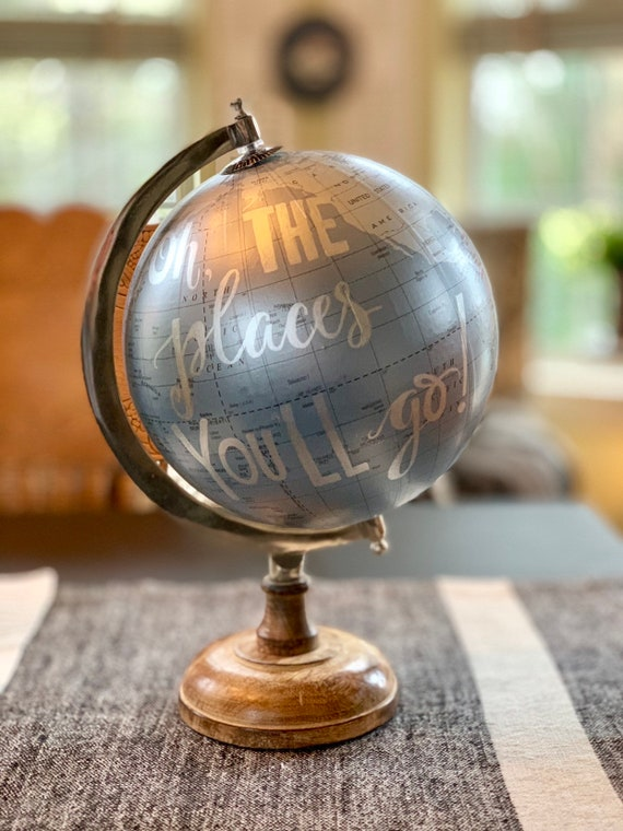 Oh, the Places You'll Go! Custom Calligraphy Globe / Silver Blue and Gray Calligraphy Globe with Wooden Base