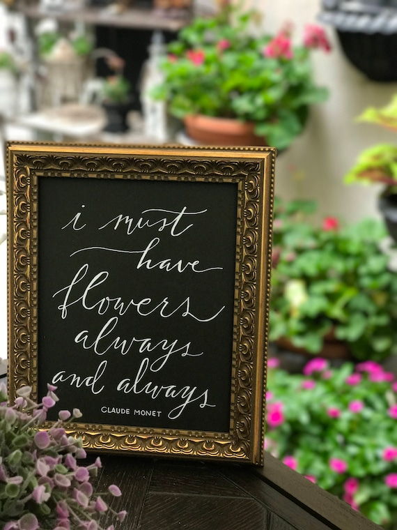 I Must Have Flowers Always and Always ~ Claude Monet Chalkboard Art Print / Heavyweight Chalkboard Paper/Chalk Pen / Calligraphy / Print