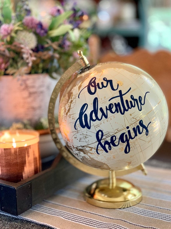 Our Adventure Begins - Custom White and Gold Calligraphy Globe w/shaded continents & navy ink / Choice of Wording/ink/finish available also