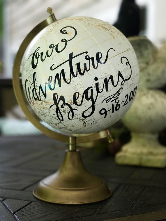 Globe / Custom Calligraphy / Our Adventure Begins / You Are My Greatest Adventure / White and Gold Calligraphy Globe / or Custom Calligraphy