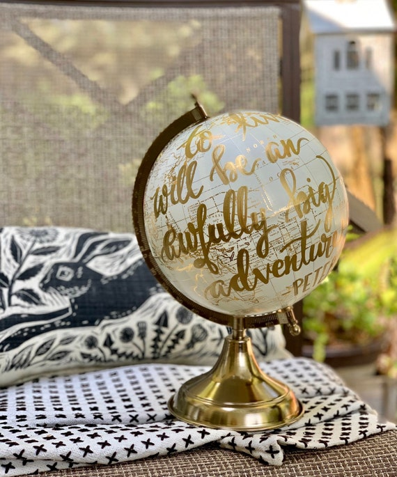 Custom Wedding Guestbook Calligraphy Globe / White and Gold Calligraphy Globe / To Live Will Be An Awfully Big Adventure / Nursery Globe