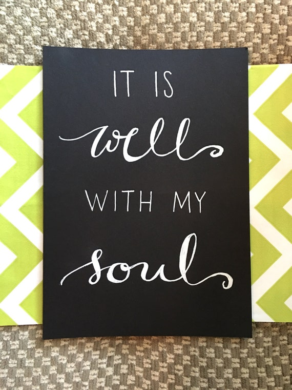 """Custom Calligraphy """"It Is Well With My Soul""""  White Ink Chalkboard Art Print / Heavyweight Chalkboard Paper and Chalk Pen / Frameable /"""