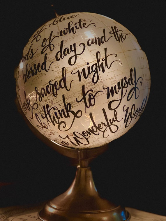 What a Wonderful Wold Globe / Custom Calligraphy / OR other longer scripture or wording choice - White and Gold globe
