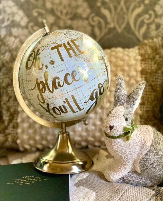 Oh the Places You'll Go - Baby's Nursery Globe/TravelTheme Nursery/ White & Gold Globe w/Gold, Rose Gold or other color ink / custom
