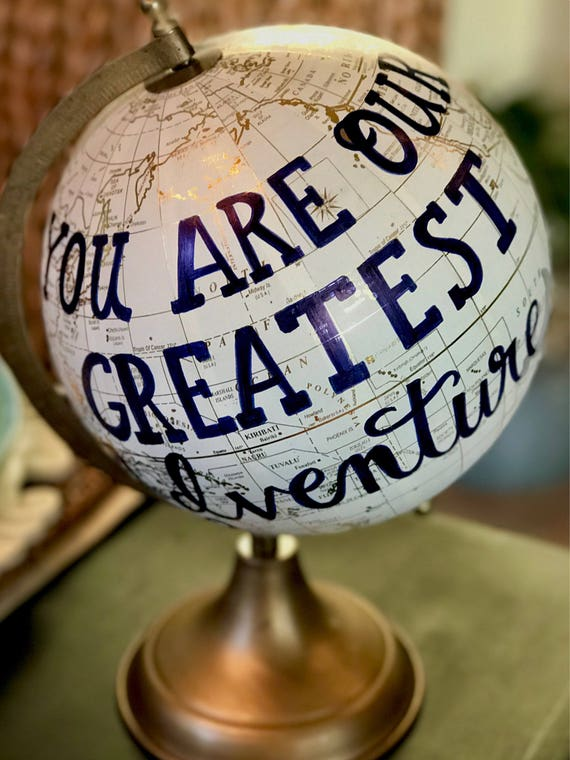 Custom Calligraphy Wedding Guestbook Globe / You Are Our Greatest Adventure / White and Gold Calligraphy Globe / Baby's Nursery Globe