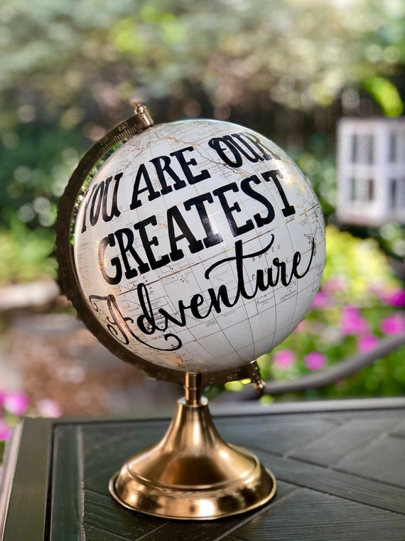 Globe / Custom Calligraphy / You Are Our Greatest Adventure / White and Gold Calligraphy Globe / Great for Baby's Nursery