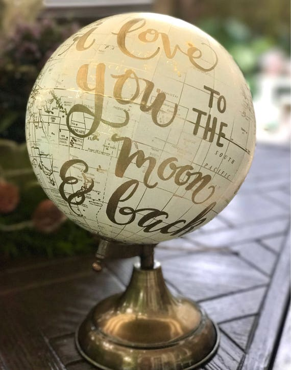 I Love You to the Moon & Back Wedding Guestbook Calligraphy Globe/White and Gold Calligraphy Globe/Customizable Guestbook Globe/ Calligraphy