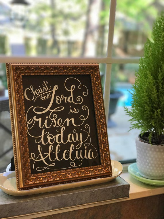 "Calligraphy ""Christ The Lord Is Risen Today Alleluia"" Chalkboard Art Print / Heavyweight Chalkboard Paper/Chalk Pen / Easter / Frameable"