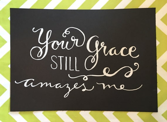 Custom Calligraphy GRACE AMAZES ME  Chalkboard Art Print / Heavyweight Chalkboard Paper and Chalk Pen / Frameable /