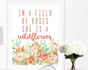 in a field of roses she is a wildflower, wildflower print, nursery decor,nursery wall art, girls room decor, girls nursery, watercolor print