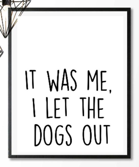 rap lyrics, lyrics print, funny quotes, rap lyric print, funny art print,  8x10 print, I let the dogs out,printable art,home decor,8x10 print