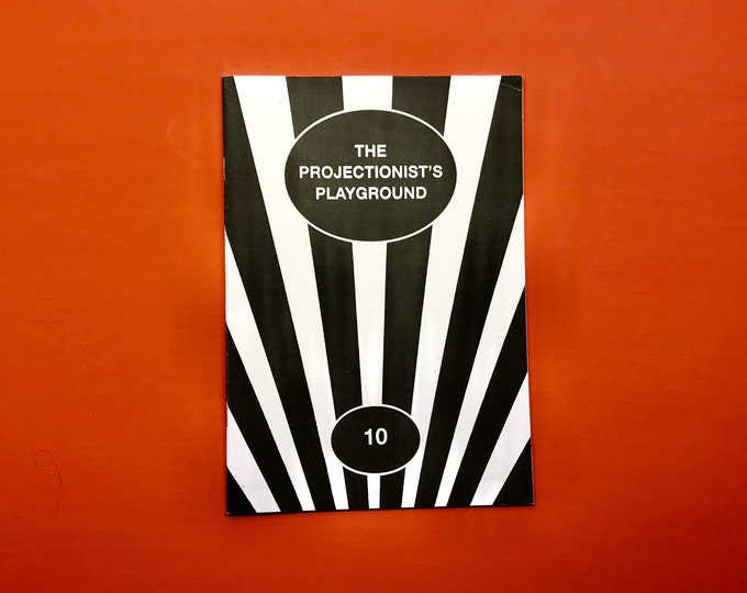 THE PROJECTIONIST'S PLAYGROUND Zine - Issue 10