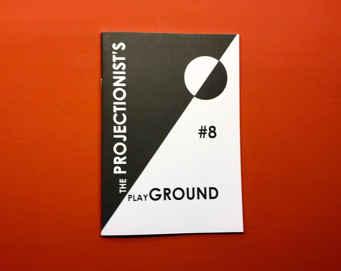 The Projectionist's Playground zine - Issue 8 - December 2018
