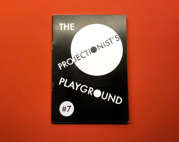 THE PROJECTIONIST'S PLAYGROUND zine - Issue 7 - September 2018