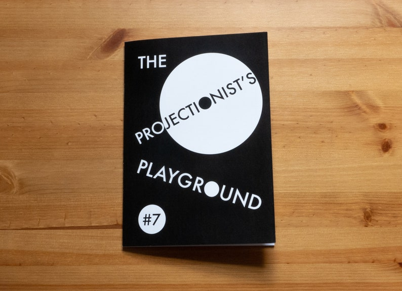 THE PROJECTIONIST'S PLAYGROUND zine  Issue 7  September image 0