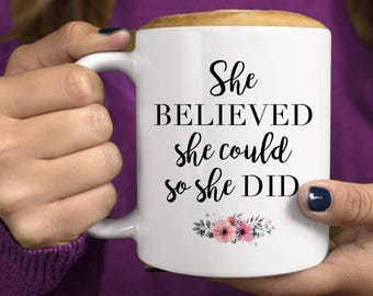 She Believed She Could So She Did, Graduation Gift, Coffee Mug, She Believed She Could So She Did Mug