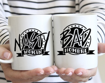 Bad Hombre Nasty Woman Coffee Mugs, Bad Homre Nasty Woman Mugs