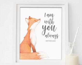 I am with you always, Matthew 28:20 - Bible Verse art print, Christian wall art