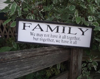 Family, We mave not have it all but....