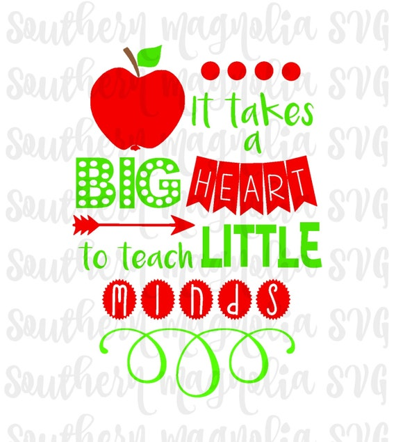 It Takes A Big Heart To Teach Little Minds Teacher Etsy