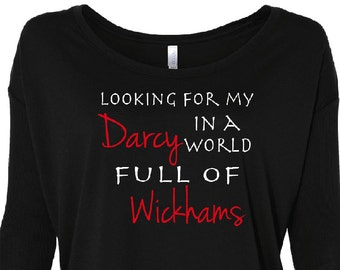 Pride And Prejudice Looking For My Darcy In A World Full Of Wickhams Women's Flowy Long Sleeve Tee with 2x1 Sleeves