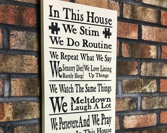 In This House Autism Sign/Autism Family Sign/Autism Awareness/Autism/In This House We Do/House Rules/Autism Quotes/Wood Sign/Awareness/Gift