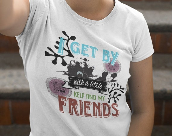 Sea Otter - I Get by With a Little Kelp and my Friends - Unisex Fitted/UN-Fitted T-Shirt