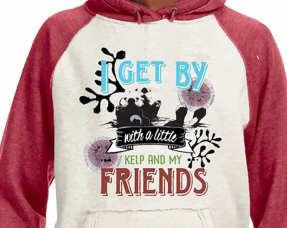 Sea Otter - I Get By with a Little KELP and My Friends- Original Artwork - Unisex SUPER SOFT Hoodie