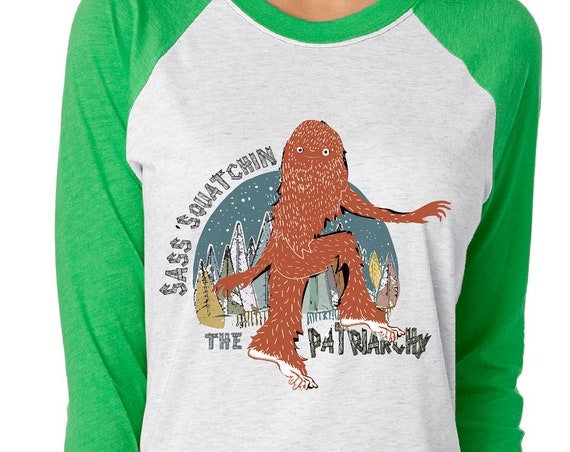 Sassquatchin' The Patriarchy - Sasquatch Original Artwork  - Unisex Baseball Tshirts