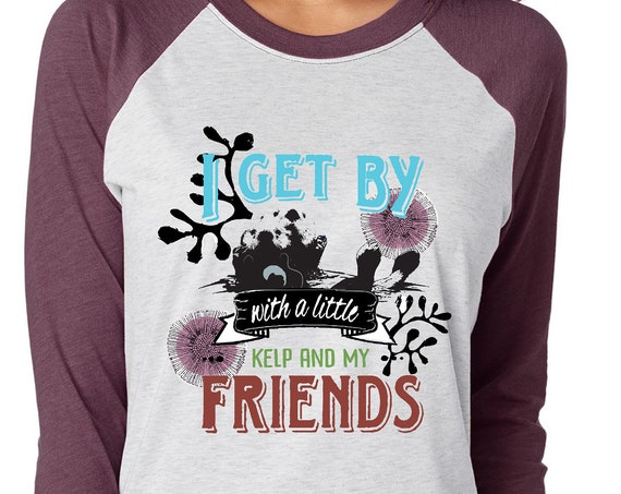 Sea Otter - I Get by with a Little Kelp and My Friends - Original Artwork - Unisex Baseball Tshirts