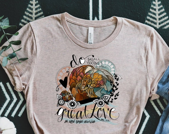 Do Small Things with Great Love - Pangolin - Mother Teresa - Unisex T-shirts - 3001